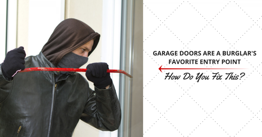 Garage Doors Are A Burglars Favorite Entry Point Door Systems